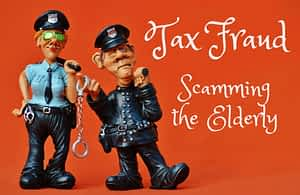 Tax Fraud - Scamming the Elderly