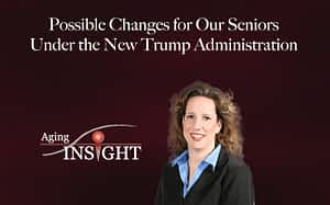 possible-changes-for-our-seniors-under-new-trum-admin